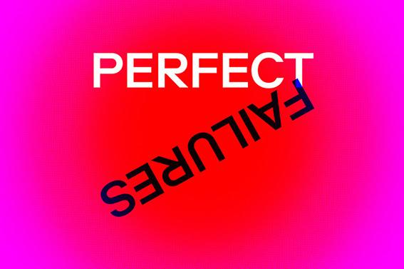 """Perfect Failures"""