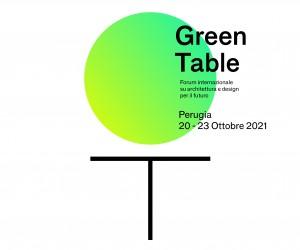 Green Table, il Forum Internazionale su Architettura e Design per il futuro