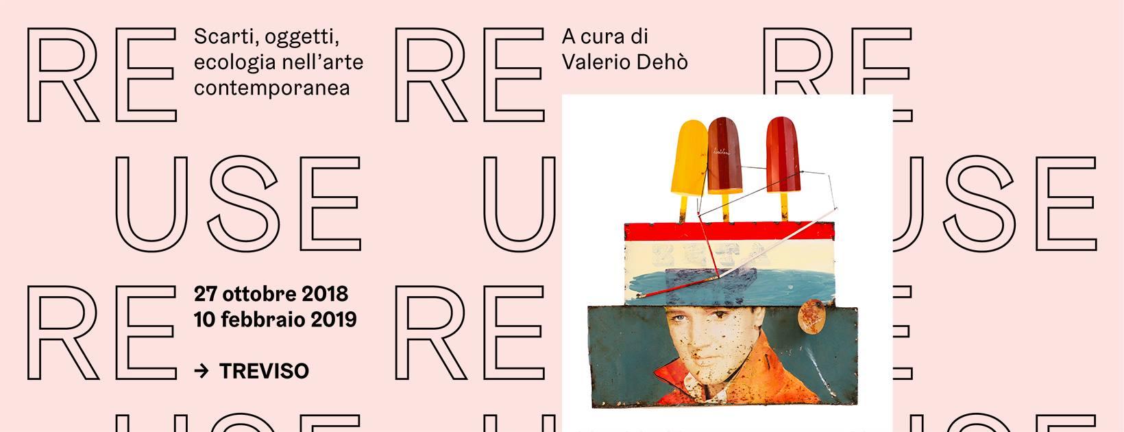 """""""Re.Use. Scarti, oggetti, ecologia nell'arte contemporanea"""""""